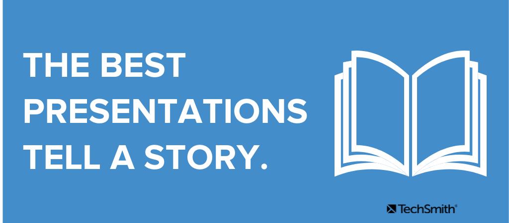 Las mejores presentaciones cuentan una historia.